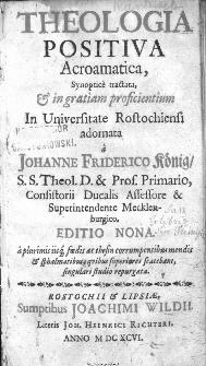 Theologia positiva Acroamatica, Synopticè tractata, [et] in gratiam proficientum In Universitate Rostochiensi adornata