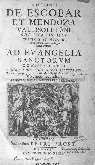Antonii De Escobar Et Mendoza [...] Ad Evangelia Sanctorvm Commentarii Panegyricis Moralibvs Illvstrati. Vol. 2, Lignvm Vitale Christi Solemnia.