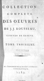 Collection Complete Des Oeuvres De J. J. Rousseau, Citoyen De Geneve. T. 3 / [édité par P. A. Du Peyrou].