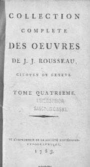 Collection Complete Des Oeuvres De J. J. Rousseau, Citoyen De Geneve. T. 4 / [édité par P. A. Du Peyrou].