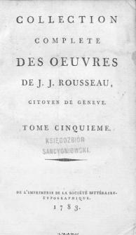 Collection Complete Des Oeuvres De J. J. Rousseau, Citoyen De Geneve. T. 5 / [édité par P. A. Du Peyrou].