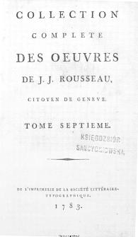 Collection Complete Des Oeuvres De J. J. Rousseau, Citoyen De Geneve. T. 7 / [édité par P. A. Du Peyrou].