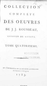 Collection Complete Des Oeuvres De J. J. Rousseau, Citoyen De Geneve. T. 14 / [édité par P. A. Du Peyrou].
