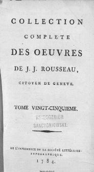 Collection Complete Des Oeuvres De J. J. Rousseau, Citoyen De Geneve. T. 25 / [édité par P. A. Du Peyrou].