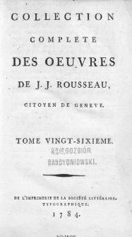 Collection Complete Des Oeuvres De J. J. Rousseau, Citoyen De Geneve. T. 26 / [édité par P. A. Du Peyrou].