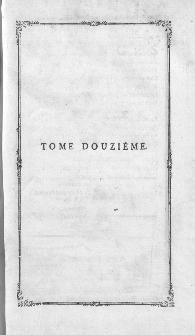Ouvrages Dramatiques : Précédés Et Suivis De Toutes Les Piéces Qui Leur Sont Relatifs. T. 12.