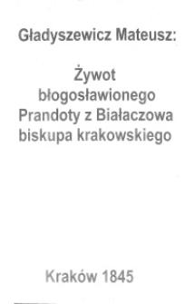 Żywot błogosławionego Prandoty z Białaczowa biskupa krakowskiego